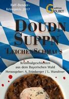 Doudnsuppn - Leichenschmaus: Kriminalkurzgeschichten aus dem Bayerischen Wald