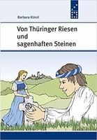 Von Thüringer Riesen und sagenhaften Steinen